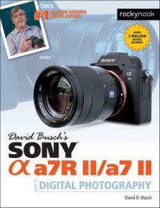 David Busch's Sony Alpha a7R II/a7 II Guide to Digital Photography – David D. Busch [ePub & Kindle] [English]