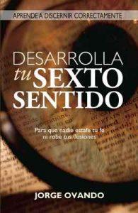 Desarrolla tu sexto sentido: Aprende a discernir – Jorge Ovando [ePub & Kindle]