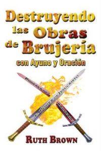 Destruyendo las Obras de la Brujería con Ayuno y Oración – Ruth Brown [ePub & Kindle]