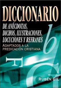 Diccionario de anécdotas, dichos, ilustraciones, locuciones y refranes – Rubén Gil [ePub & Kindle]