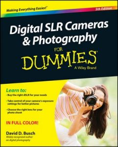 Digital SLR Cameras & Photography For Dummies (5th Edition) – David D. Busch [ePub & Kindle] [English]