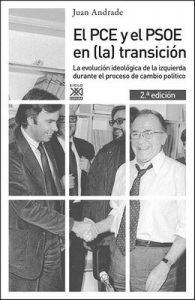 El PCE y el PSOE en (la) transición. La evolución ideológica de la izquierda durante el proceso de cambio político (Siglo XXI de España General) – Juan Andrade [ePub & Kindle]