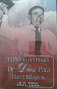El Precio del Poder de Dios – A. A. Allen, Nahum Rosario [ePub & Kindle]