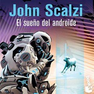 El Sueño del Androide – John Scalzi [Narrado por Daniel Vargas] [Audiolibro] [Español]