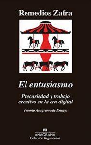 El entusiasmo: Premio Anagrama de Ensayo (Argumentos) – Remedios Zafra [ePub & Kindle]