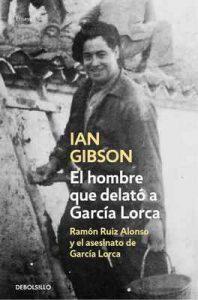 El hombre que delató a García Lorca: Ramón Ruiz Alonso y el asesinato de García Lorca – Ian Gibson [ePub & Kindle]
