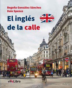 El inglés de la calle – Begoña González Sánchez [ePub & Kindle]