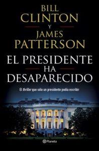 El presidente ha desaparecido – James Patterson, Bill Clinton, Pilar de la Peña Minguell, María José Díez Pérez [ePub & Kindle]