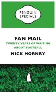 Fan Mail: Twenty Years of Writing about Football (Penguin Specials) – Nick Hornby [ePub & Kindle] [English]