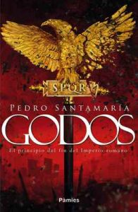 Godos: El principio del fin del Imperio romano – Pedro Santamaría [ePub & Kindle]