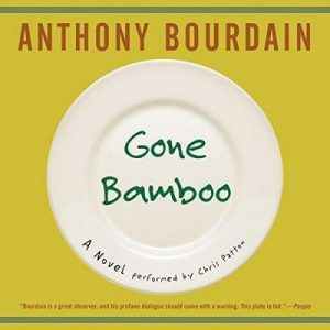 Gone Bamboo – Anthony Bourdain [Narrado por Chris Patton] [Audiolibro] [English]