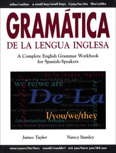 Gramática De La Lengua Inglesa: A Complete English Grammar Workbook for Spanish Speakers (1st Edition) – James Taylor, Nancy Stanley [ePub & Kindle] [English]