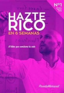 Hazte Rico en 6 Semanas: Métodos para el Éxito – Pineda Mariscal [ePub & Kindle]
