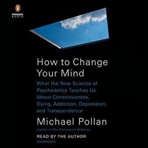 How to Change Your Mind – Michael Pollan [Narrado por Michael Pollan] [Audiolibro] [English]