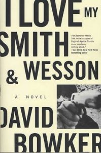 I Love My Smith and Wesson: A Novel (Rawhead Series) – David Bowker [ePub & Kindle] [English]
