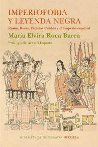 Imperiofobia y leyenda negra (Biblioteca de Ensayo / Serie mayor) – María Elvira Roca Barea [ePub & Kindle]