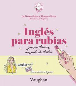 Inglés para Rubias que no tienen un pelo de tontas – La vecina Rubia, Mamen Rivera [ePub & Kindle]