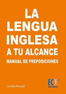 La lengua inglesa a tu alcance. Manual de Preposiciones y conjunciones – Umilla Persad [ePub & Kindle]