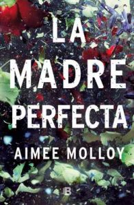 La madre perfecta – Aimee Molloy [ePub & Kindle]