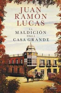 La maldición de la Casa Grande – Juan Ramón Lucas [ePub & Kindle]