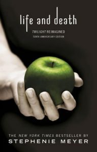 Life and Death: Twilight Reimagined (Twilight Saga Book 12) – Stephenie Meyer [ePub & Kindle] [English]
