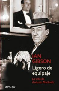 Ligero de equipaje: La vida de Antonio Machado – Ian Gibson [ePub & Kindle]