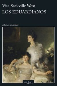 Los eduardianos (Volumen independiente) – Vita Sackville-West, María Luisa Balseiro [ePub & Kindle]
