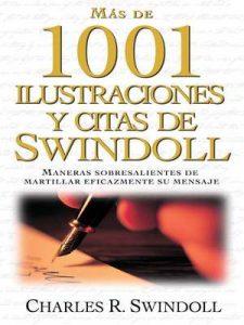 Más de 1001 ilustraciones y citas de Swindoll: Maneras sobresalientes de martillar eficazmente su mensaje – Charles R. Swindoll [ePub & Kindle]