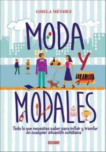 Moda y modales: Todo lo que necesitas saber para influir y triunfar en cualquier situación cotidiana (Estilo) – Gisela Méndez [ePub & Kindle]
