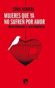 Mujeres que ya no sufren por amor: Transformando el mito romántico (Mayor) – Coral Herrera [ePub & Kindle]