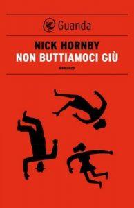 Non buttiamoci giù – Nick Hornby, M. Bocchiola [ePub & Kindle] [Italian]