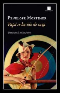 Papá se ha ido de caza (Impedimenta) – Penelope Mortimer, Alicia Frieyro Gutiérrez [ePub & Kindle]