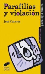 Parafilias y violación (Psicología clínica. Guías de intervención) (1st Edition) – José Cáceres [ePub & Kindle]