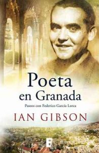 Poeta en Granada: Un paseo por la ciudad y la vida de Federico García – Ian Gibson [ePub & Kindle]