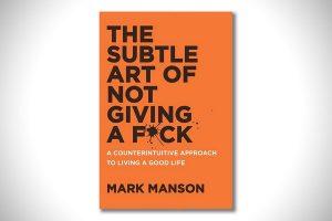 [Résumé] L'art d'en avoir rien à foutre: Une méthode contre-intuitive pour trouver le bonheur – Mark Manson [ePub & Kindle] [French]