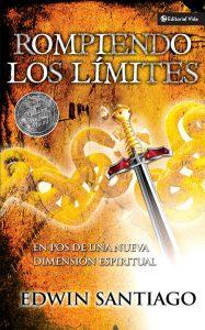 Rompiendo los límites: En pos de una nueva dimensión espiritual – Edwin Santiago [ePub & Kindle]