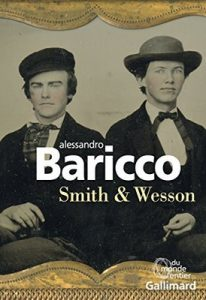 Smith & Wesson (Du monde entier) – Alessandro Baricco, Lise Caillat [ePub & Kindle] [French]