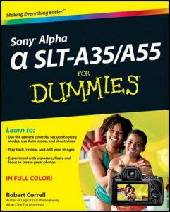 Sony Alpha SLT-A35 / A55 For Dummies – Robert Correll [ePub & Kindle] [English]