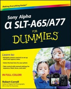 Sony Alpha SLT-A65 / A77 For Dummies – Robert Correll [ePub & Kindle] [English]