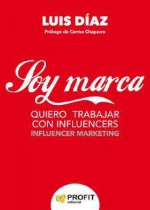 Soy Marca: Quiero trabajar con influencers – Luis Díaz, Carme Chaparro [ePub & Kindle]