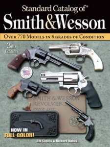 Standard Catalog of Smith & Wesson – Jim Supica, Richard Nahas [ePub & Kindle] [English]