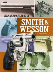 Standard Catalog of Smith & Wesson (Standard Catalog of Smith and Wesson) – Jim Supica, Richard Nahas [ePub & Kindle] [English]