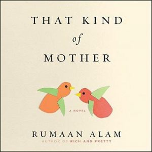 That Kind of Mother – Rumaan Alam [Narrada por Vanessa Johansson] [Audiolibro] [English]