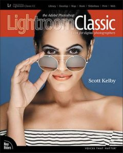 The Adobe Photoshop Lightroom Classic CC Book for Digital Photographers (Voices That Matter) – Scott Kelby [ePub & Kindle]