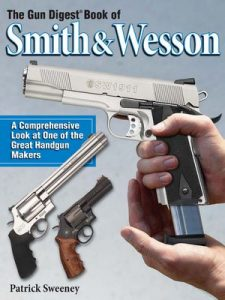 The Gun Digest Book of Smith & Wesson – Patrick Sweeney [ePub & Kindle] [English]