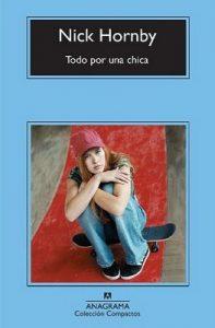 Todo por una chica (Compactos Anagrama) – Nick Hornby, Jesús Zulaika Goicoechea [ePub & Kindle]
