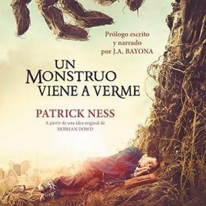 Un monstruo viene a verme – Patrick Ness [Narrado por Carlos Manuel Vesga] [Audiolibro] [Español]