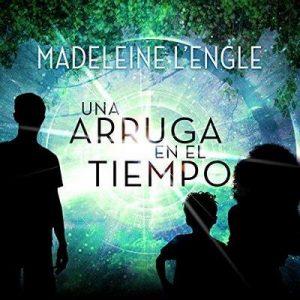 Una Arruga en el Tiempo – Madeleine L'Engle [Narrado por Susana Ballesteros] [Audiolibro] [Español]