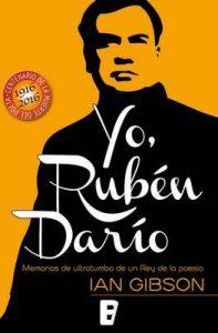Yo, Rubén Darío – Ian Gibson [ePub & Kindle]