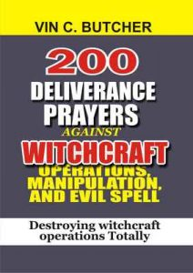 200 Deliverance Prayers Against Witchcraft Operations, Manipulation, And Evil Spell: Destroying witchcraft operations Totally – Vin C. Butcher [ePub & Kindle] [English]